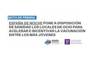 (España de Noche), pone a disposición del Ministerio de Sanidad y las respectivas consejerías autonómicas los locales de ocio para vacunar a los más jóvenes.